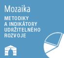 Mozaika - Metodiky a indik�tory udr�iteln�ho rozvoje